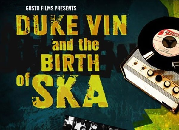 DUKE VIN AND THE BIRTH OF SKA